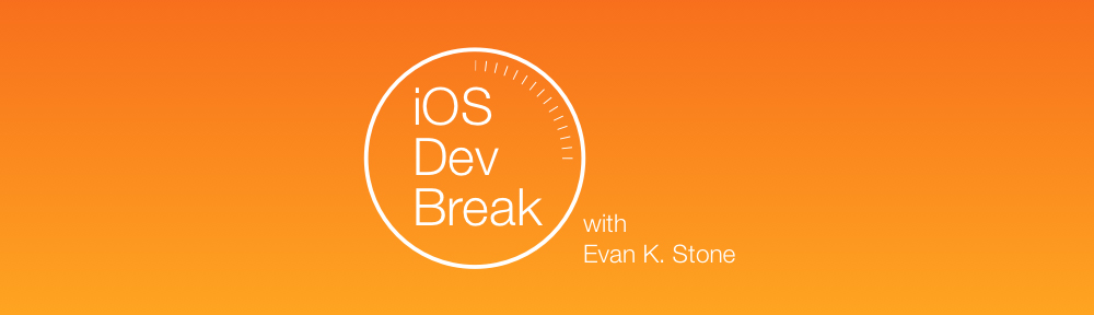 iOS Dev Break with Evan K. Stone